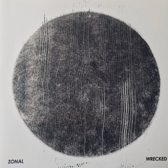 Zonal - Wrecked LP