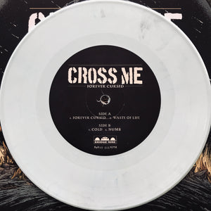 Cross Me - Forever Cursed 7""