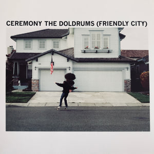 Ceremony - The Doldrums (Friendly City) 7""