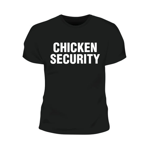 Chicken Security T-Shirt