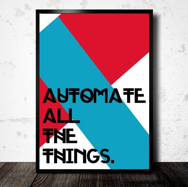 Automate All The Things - Framed Poster
