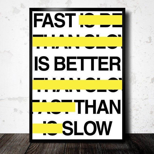 Fast is Better than Slow Poster