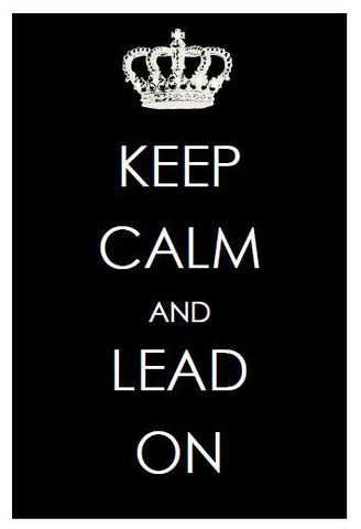 Keep Calm and Lead On Inspirational Print