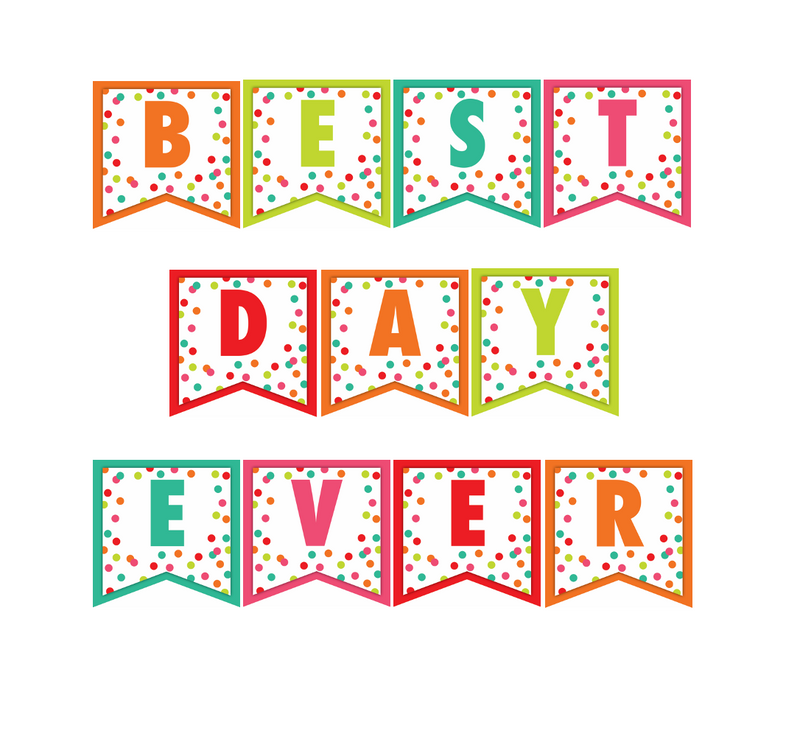 "Schoolgirl Style - Black, White and Stylish Brights Confetti ""BEST DAY EVER"" Banner {U PRINT}"