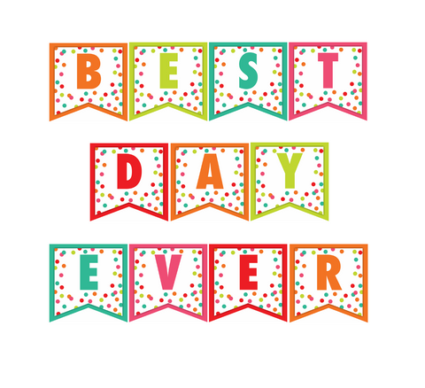 "Black, White and Stylish Brights Confetti ""BEST DAY EVER"" Banner {U PRINT}"
