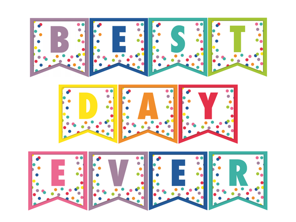Confetti Crush - BEST DAY EVER! Banner {U PRINT}