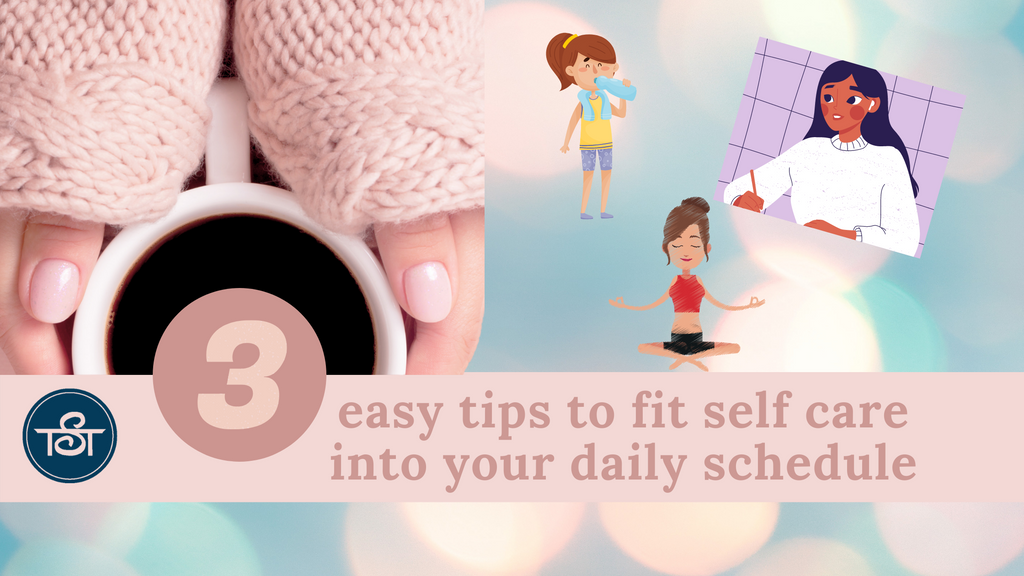 Three Daily Self-Care Tips for Everyday Super Easy Self Care