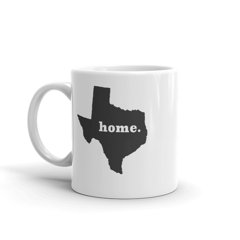 Texas is my home coffee Mug