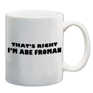 Ferris Bueller's Day Off - That's Right I'm Abe Froman - Mug