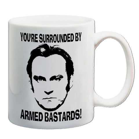 Life On Mars | You're Surrounded By Armed Bastards! | Mug