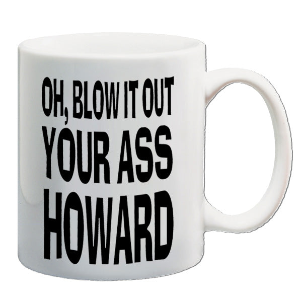 Blazing Saddles - Oh Blow It Out Your Ass Howard - Mug