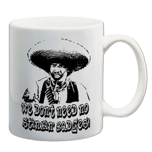 The Treasure Of The Sierra Madre | We Don't Need No Stinking Badges | Mug