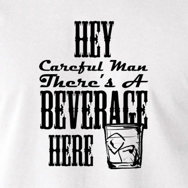 The Big Lebowski - Hey, Careful Man, There's A Beverage Here - T Shirt