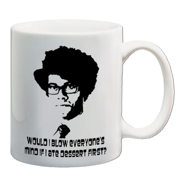 The IT Crowd | Would I Blow Everyone's Mind If I Eat Dessert First? | Mug