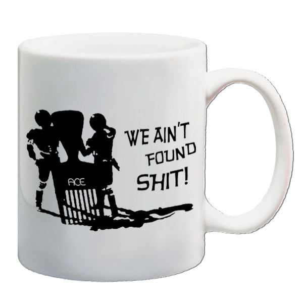 Spaceballs - We Ain't Found Shit - Mug