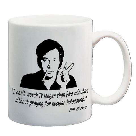Bill Hicks - I Can't Watch TV Longer Than Five Minutes.... - Mug