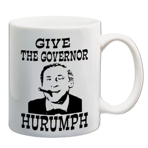 Blazing Saddles - Give The Governor Hurumph - Mug