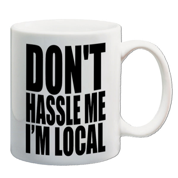 What About Bob? - Don't Hassle Me I'm Local - Mug