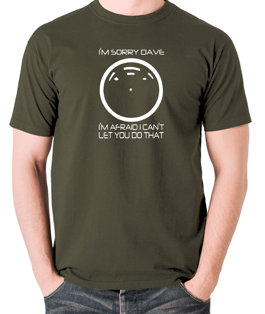2001 A Space Odyssey - HAL 9000, I'm Sorry Dave - Men's T Shirt - olive