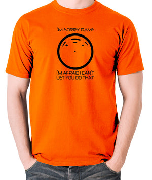 2001 A Space Odyssey - HAL 9000, I'm Sorry Dave - Men's T Shirt - orange