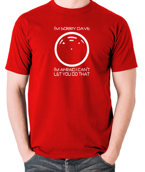 2001 A Space Odyssey - HAL 9000, I'm Sorry Dave - Men's T Shirt - red