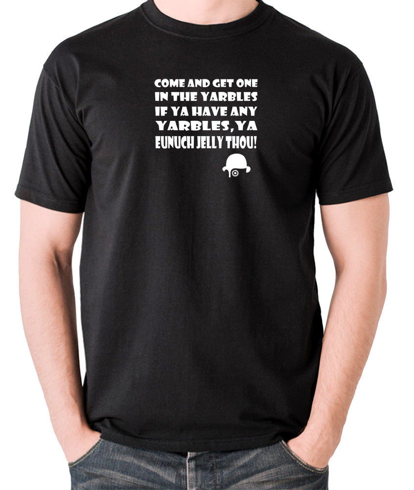 A Clockwork Orange - Come and Get One In The Yarbles - Men's T Shirt - black