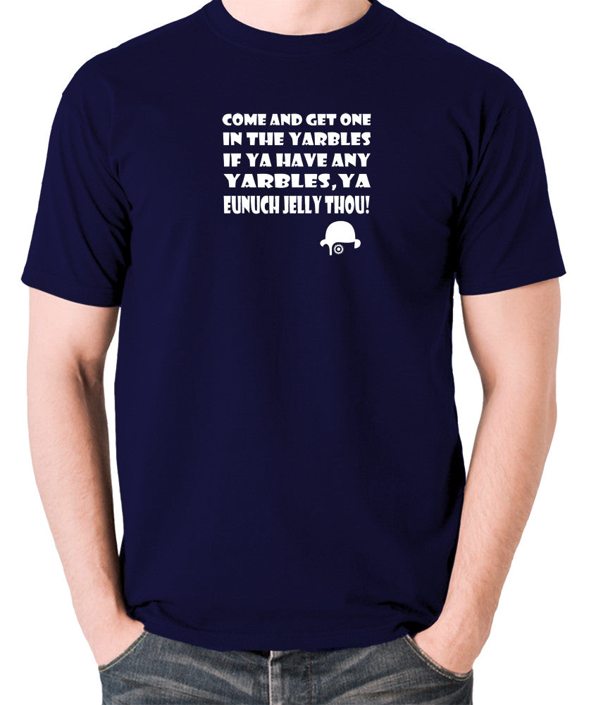 A Clockwork Orange - Come and Get One In The Yarbles - Men's T Shirt - navy