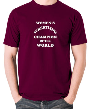 Andy Kaufman Women's Wrestling Champion Of The World T Shirt burgundy