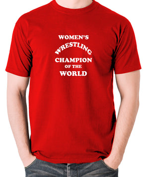 Andy Kaufman Women's Wrestling Champion Of The World T Shirt red