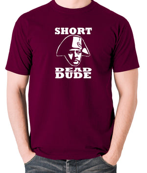 Bill and Ted - Short Dead Dude - Men's T Shirt - burgundy