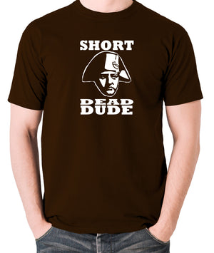 Bill and Ted - Short Dead Dude - Men's T Shirt - chocolate