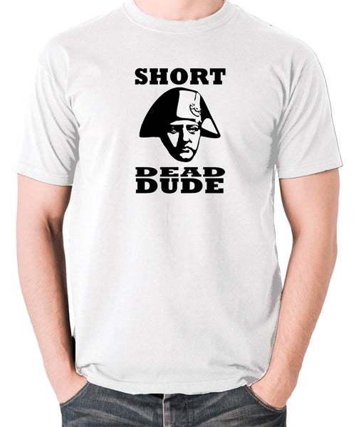 Bill and Ted - Short Dead Dude - Men's T Shirt - white