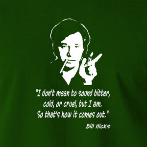 Bill Hicks I Don't Mean To Sound Bitter T Shirt