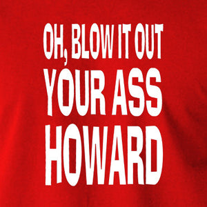Blazing Saddles - Blow it Out Your Ass Howard - Men's T Shirt