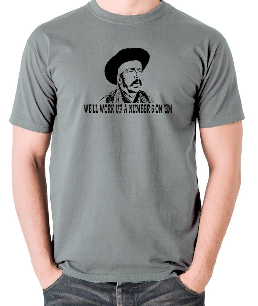 Blazing Saddles - We'll Work Up A Number Six On 'Em - Men's T Shirt - grey