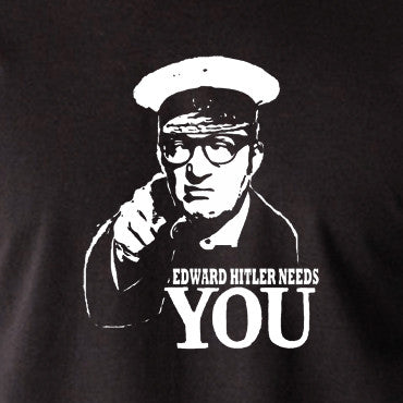 Bottom Edward Hitler Needs You T Shirt