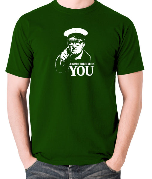 Bottom Edward Hitler Needs You T Shirt green