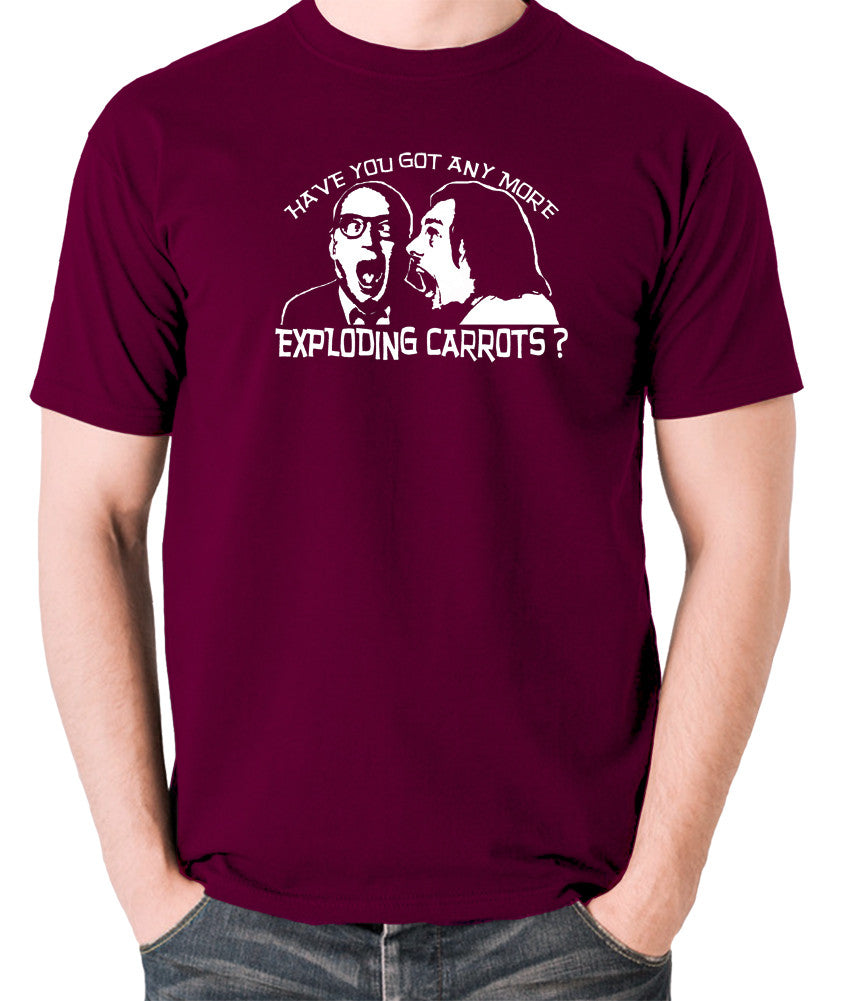 Bottom Have You Got Anymore Exploding Carrots? T Shirt burgundy
