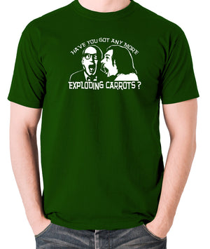 Bottom Have You Got Anymore Exploding Carrots? T Shirt green