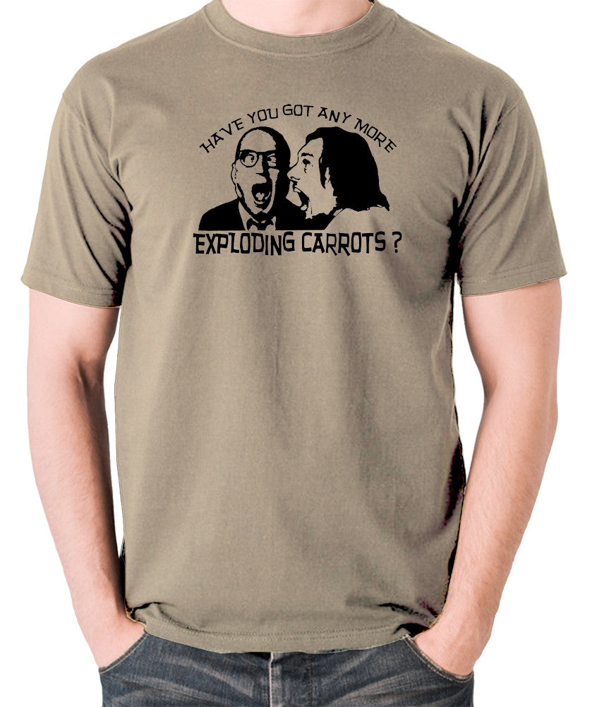 Bottom Have You Got Anymore Exploding Carrots? T Shirt khaki
