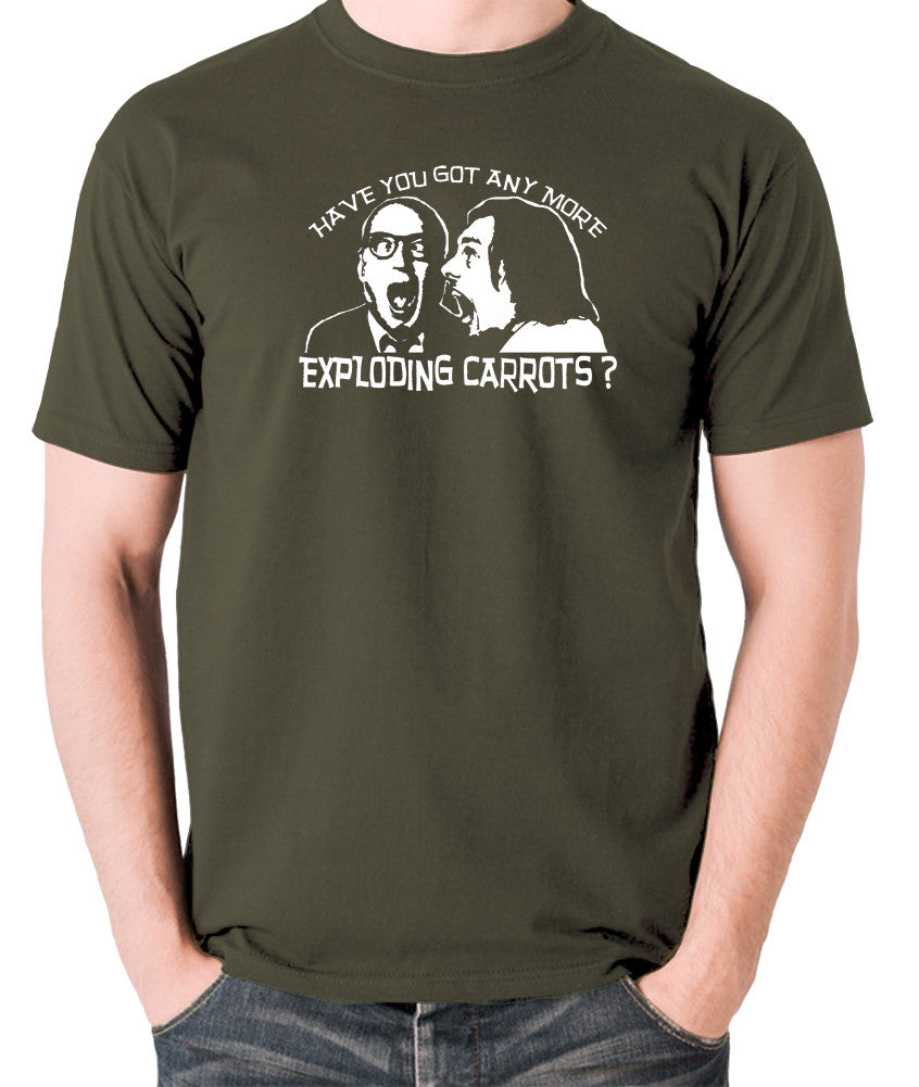 Bottom Have You Got Anymore Exploding Carrots? T Shirt olive