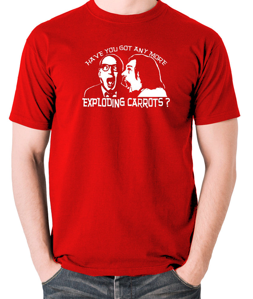 Bottom Have You Got Anymore Exploding Carrots? T Shirt red