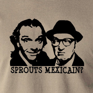 Bottom Sprouts Mexicain? T Shirt
