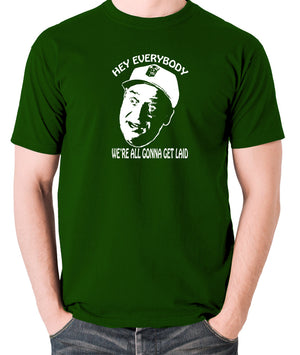 Caddyshack - Al Czervik, Hey Everybody We're All Gonna Get Laid - Men's T Shirt - green
