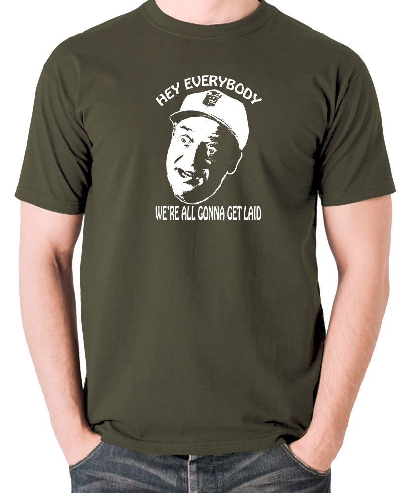 Caddyshack - Al Czervik, Hey Everybody We're All Gonna Get Laid - Men's T Shirt - olive