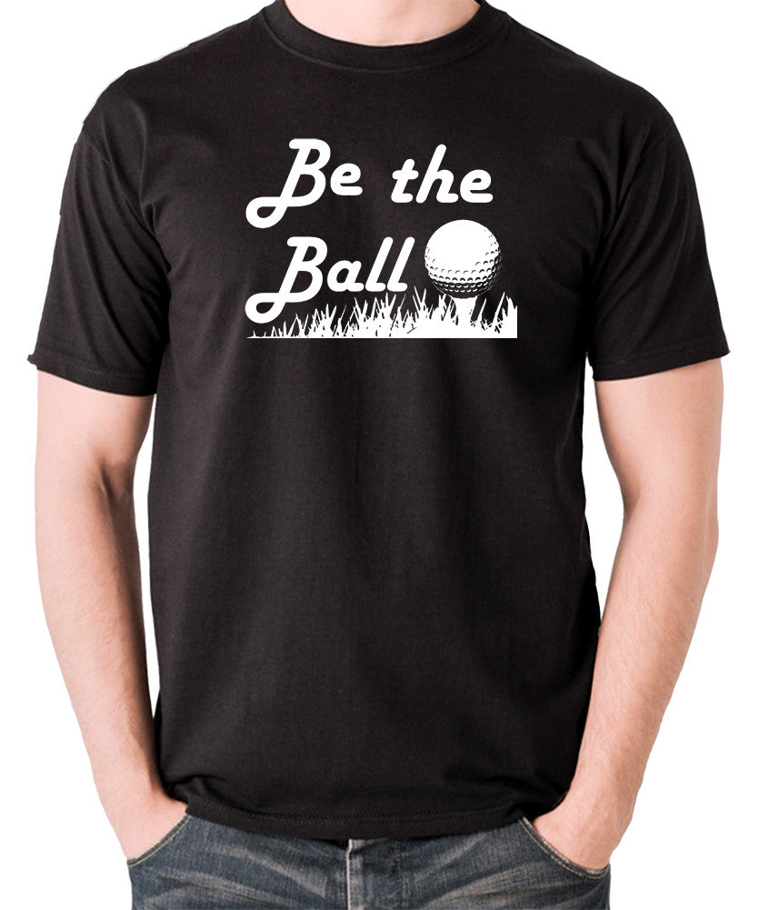Caddyshack - Be the Ball - Men's T Shirt - black