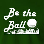 Caddyshack - Be the Ball - Men's T Shirt