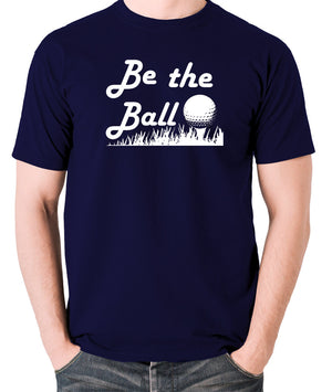 Caddyshack - Be the Ball - Men's T Shirt - navy