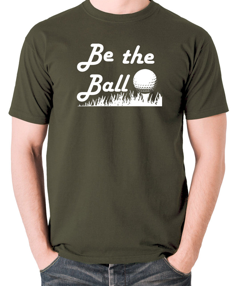 Caddyshack - Be the Ball - Men's T Shirt - olive