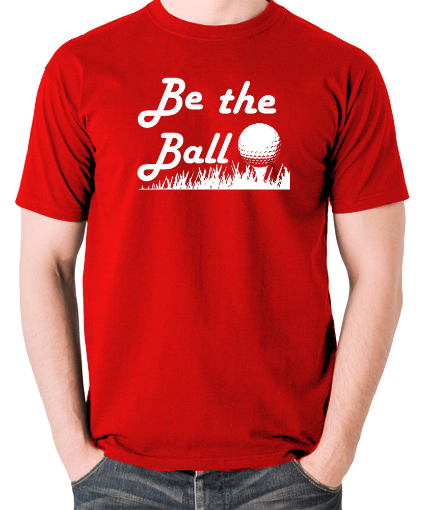 Caddyshack - Be the Ball - Men's T Shirt - red